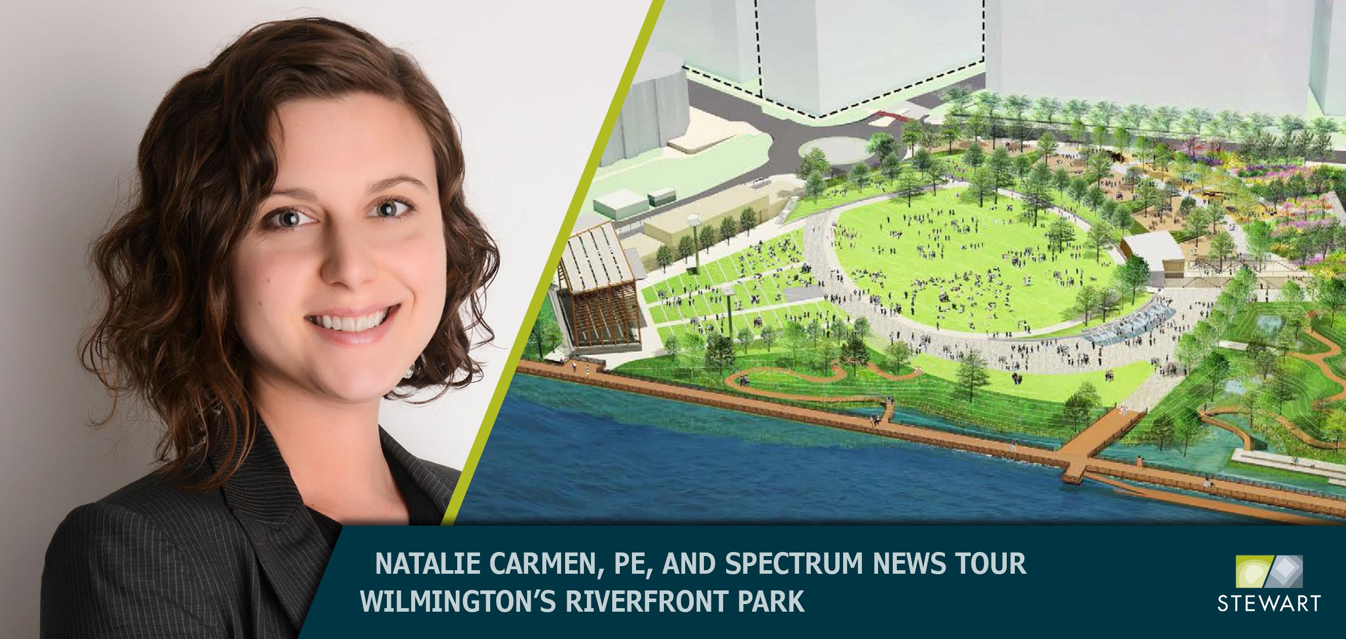 Natalie Carmen, PE, and Spectrum News Tour Wilmington's Forthcoming Riverfront Park